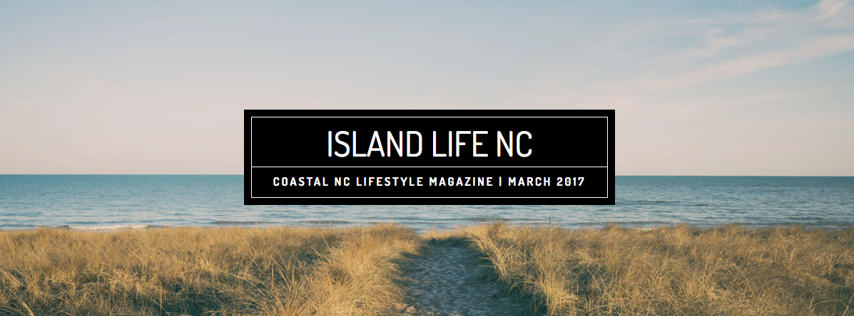 March issue of island life nc available now wilmington for Craft shows in nc 2017